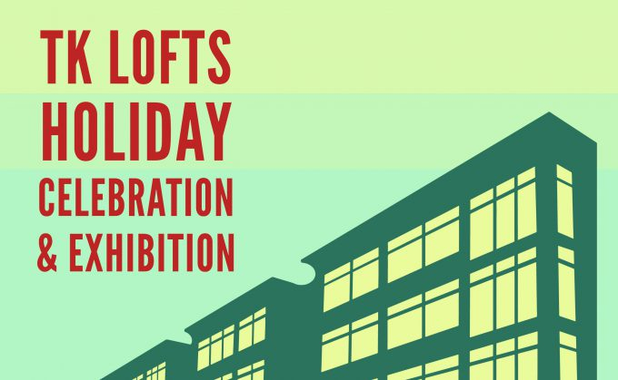 TK Lofts Holiday Celebration & Exhibition